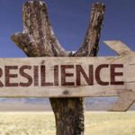 RESILIENCE – WHEN GOING GETS TOUGH, TOUGH GETS GOING.